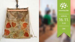 Eco-print - vytvor si batoh @ Coworking Šaľa